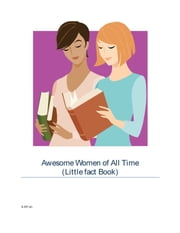 Awesome Women of All Time ebook by A Kh'an