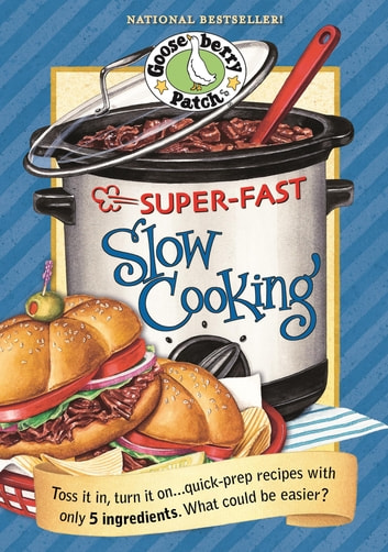 Super Fast Slow Cooking eBook by Gooseberry Patch