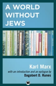A World Without Jews ebook by Karl Marx,Dagobert D. Runes,Dagobert D. Runes