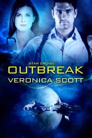 Star Cruise: Outbreak - A Sectors SF Romance ebook by Veronica Scott