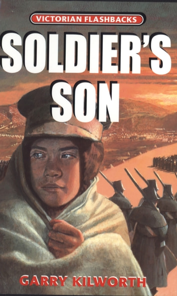 Soldier's Son ebook by Garry Kilworth,Ann Kilworth
