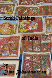 Scroll Paintings of India ebook by Kobo.Web.Store.Products.Fields.ContributorFieldViewModel
