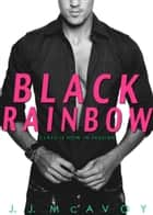 Black Rainbow ebook by J.J. McAvoy