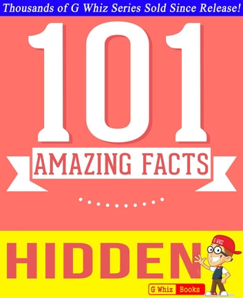 Hidden - 101 Amazing Facts You Didn't Know - GWhizBooks.com ebook by G Whiz