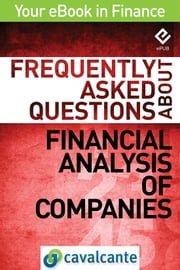 Frequently Asked Questions About Financial Analysis of Companies ebook by Cavalcante