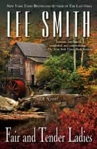 Fair and Tender Ladies ebook by Lee Smith