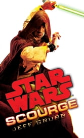 Scourge: Star Wars ebook by Jeff Grubb