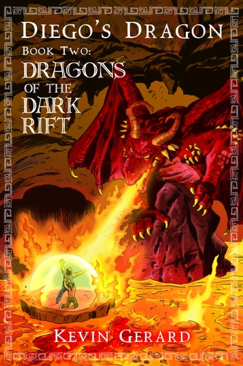 Diego's Dragon, Book Two: Dragons of the Dark Rift ebook by Kevin Gerard