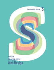 Smashing Book 5: Real-Life Responsive Web Design ebook by Smashing Magazine