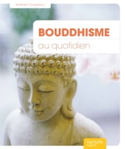 Bouddhisme au quotidien eBook by Nathalie Chassériau-Banas