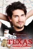 It Don't Rain In Texas ebook by Suzanne D. Williams