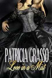 Love in a Mist ( Book 4 Devereaux Series) ebook by Patricia Grasso