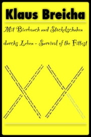 Mit Bierbauch und Stöckelschuhen durchs Leben - Survival of the Fittest ebook by Kobo.Web.Store.Products.Fields.ContributorFieldViewModel