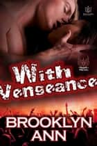 With Vengeance ebook by Brooklyn Ann