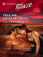 Tell Me Your Secrets... ebook by Cara Summers