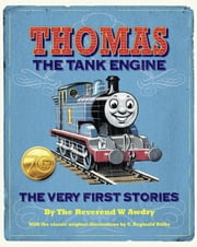 Thomas the Tank Engine: The Very First Stories (Thomas & Friends) ebook by W. Awdry
