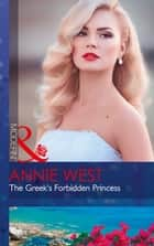The Greek's Forbidden Princess (Mills & Boon Modern) (The Princess Seductions, Book 2) ekitaplar by Annie West