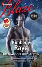 The Braddock Boys: Colton ebook by Kimberly Raye