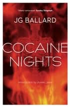 Cocaine Nights ebook by J. G. Ballard, James Lever