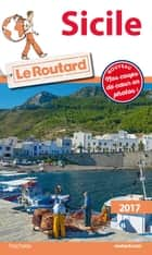 Guide du Routard Sicile 2017 ebook by Philippe Gloaguen