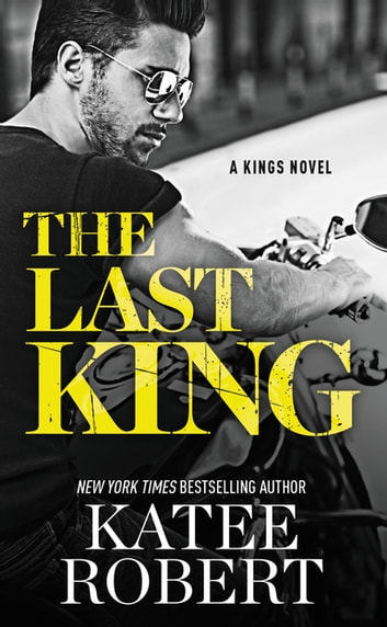 The Last King ebook by Katee Robert