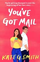 You've Got Mail - A funny and relatable debut romcom ebook by
