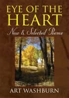 Eye of the Heart ebook by Art Washburn