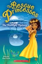 Rescue Princesses #3: The Moonlight Mystery ebook by Paula Harrison