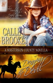 Denying the Devil - Masterson County, #4 ebook by Calle J. Brookes