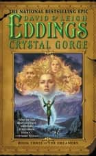 Crystal Gorge - Book Three of the Dreamers ebook by David Eddings, Leigh Eddings
