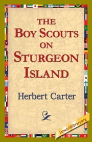 The, Boy Scouts on Sturgeon Island ebook by Carter, Herbert