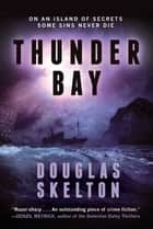 Thunder Bay - A Rebecca Connolly Thriller ebook by Douglas Skelton