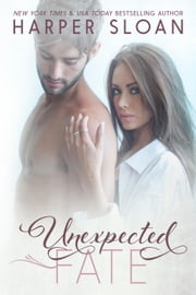 Unexpected Fate - Hope Town, #1 ebook by Harper Sloan
