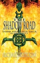 The Shadow Road; Dark Heritage Saga II ebook by Michael Bertolini