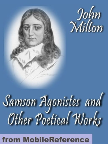 Samson Agonistes And Other Poetical Works (Mobi Classics) ebook by John Milton