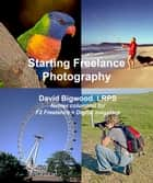 Starting Freelance Photography ebook by David Bigwood