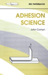 Adhesion Science ebook by Comyn, John