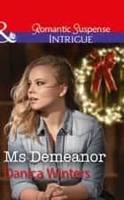 Ms Demeanor (Mills & Boon Intrigue) (Mystery Christmas, Book 4) ebook by Danica Winters