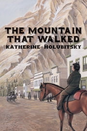 The Mountain That Walked ebook by Katherine Holubitsky