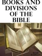 Books and Divisions of the Bible eBook by Blair Kasfeldt