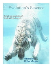 Evolution's Essence (Book 3 and conclusion to the Star Pirate Legends) ebook by H. Lee Morgan Jr