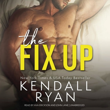 The Fix Up audiobook by Kendall Ryan