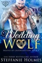 Wedding the Wolf ebook by Steffanie Holmes