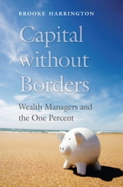 Capital without Borders ebook by Brooke Harrington