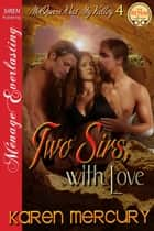 Two Sirs, with Love ebook by Karen Mercury
