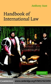 Handbook of International Law ebook by Aust, Anthony