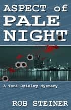 Aspect of Pale Night ebook by Rob Steiner