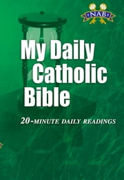 My Daily Catholic Bible, NABRE ebook by Edited by Dr. Paul Thigpen
