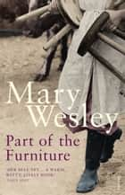 Part Of The Furniture ebook by Mary Wesley