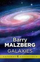 Galaxies ebook by Barry N. Malzberg